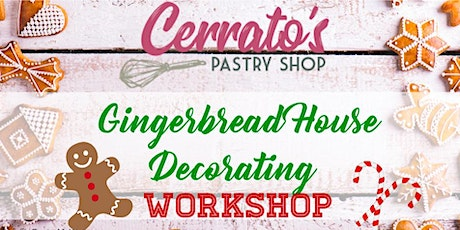 Cerrato's Pastry Shop Presents: Gingerbread House Decorating Workshop  tickets