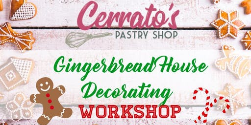 Cerrato's Pastry Shop Presents: Gingerbread House Decorating Workshop