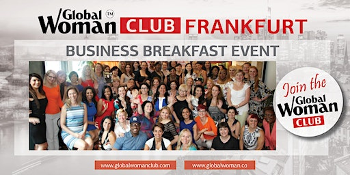 GLOBAL WOMAN CLUB FRANKFURT: BUSINESS NETWORKING BREAKFAST - JANUARY