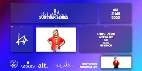 KLP (AUS) + Chase Zera (AUS) - The Lula Inn Summer Series tickets