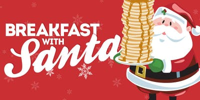 Breakfast with Santa Saturday, December 15th 2019