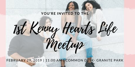 The Kenny Hearts Life Meetup tickets