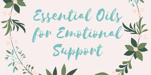Essentials Oils for Emotional Support
