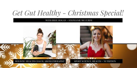 Get Gut Healthy - Christmas Special! tickets