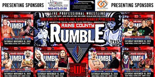 "SWE ""Rains County Rumble"" Live Pro Wrestling Benefit Event"