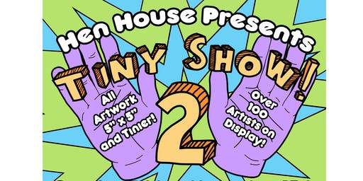 Tiny Show 2: An All Women/Trans/Non-Binary Art Show