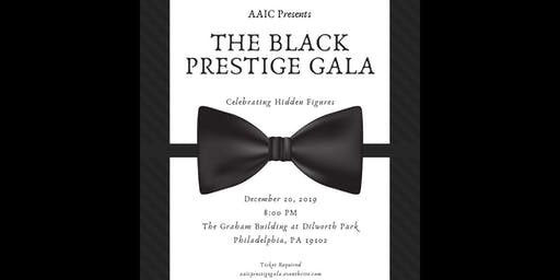 AAIC Presents The Black Prestige Gala Celebrating Hidden Figures