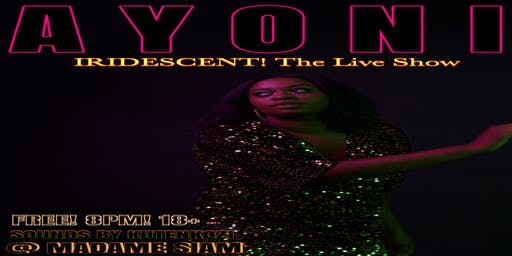 Ayoni - Iridescent! The Live Show