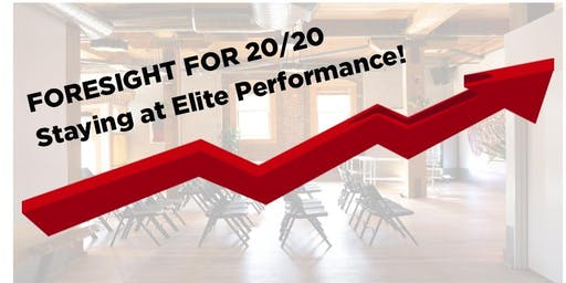 FORESIGHT IN 20/20... Staying at Elite Performance!