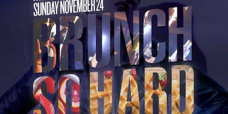 Brunch So Hard Brunch & DayParty tickets