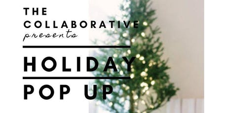 """Small Business Saturday """"Holiday Pop Up Event"""" The Collaborative by TTM tickets"""