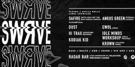 SWRVE: SAFIRE, KROWN, EWOL, KODIAK KID +  ANGUS GREEN, HI TRAX + MORE tickets
