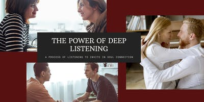 The Power of Deep Listening, Communication and Compassion