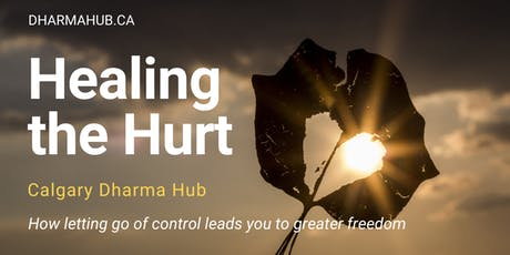 Healing the hurt - How letting go of control leads you to greater freedom. tickets