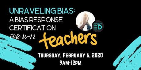 Unraveling Bias: A Bias Response Certification K-12 Educators tickets