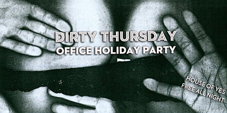 Dirty Thursday: Office Holiday Party tickets