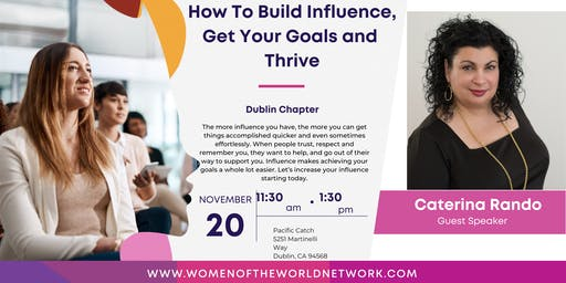 Women of the World Network, Dublin CA: How To Build Influence