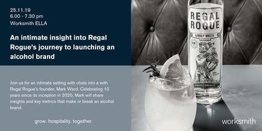 An intimate insight into Rogue's journey to launching an alcohol brand