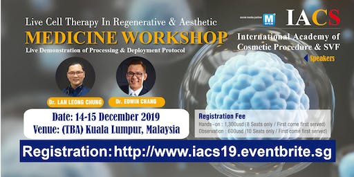 [THIS IS NOT A FREE EVENT] IACS : Live Cell Therapy in Regenerative & Aesthetic Medicine Workshop and Hands-on Training