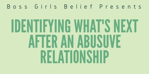 Identifying What's Next After An Abusive Relationship