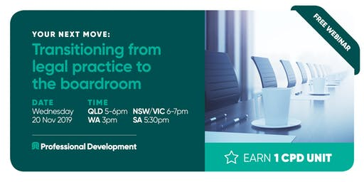 Your Next Move: Transitioning from legal practice to the boardroom