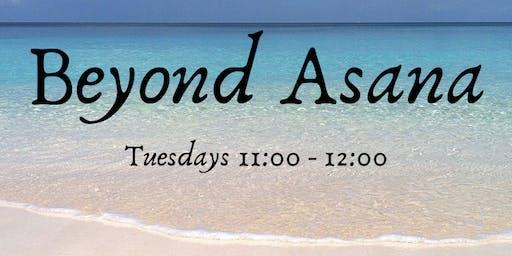Beyond Asana