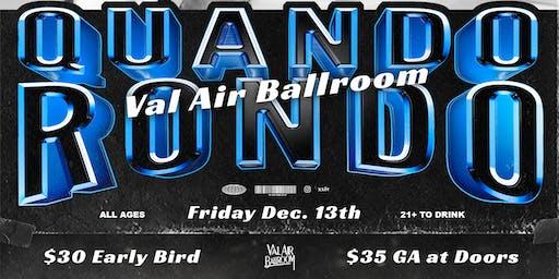 Quando Rondo @ Val Air Ballroom - Dec 13th 2019
