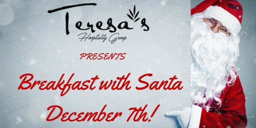 Teresa's at Hillview Presents; Breakfast with Santa-Saturday December 7th