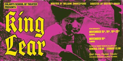 California Institute of the Arts  School of Theater  presents:  King Lear