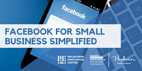 Facebook for Small Business Simplified - Hepburn tickets
