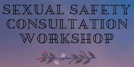Consumer Consultation - Sexual Safety tickets