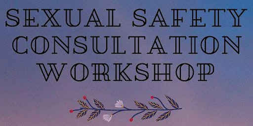 Consumer Consultation - Sexual Safety