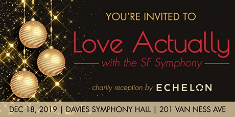 Love Actually - Echelon SF's 4th Annual Holiday Symphony tickets