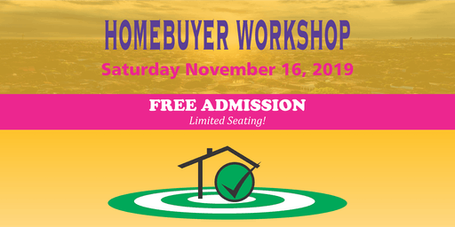 2019 Home Buyer WorkShop - FREE in November