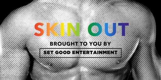 Skin Out Saturdays