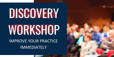 Discovery Workshop Sydney - Improve Your Practice Immediately