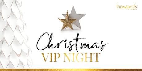 HOWARDS NUNAWADING CHRISTMAS 19 VIP NIGHT tickets