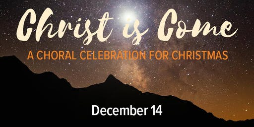 Christ Is Come - A Choral Celebration for Christmas