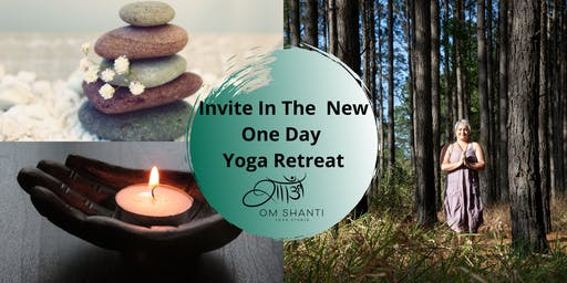 Invite in the New One Day Yoga Retreat