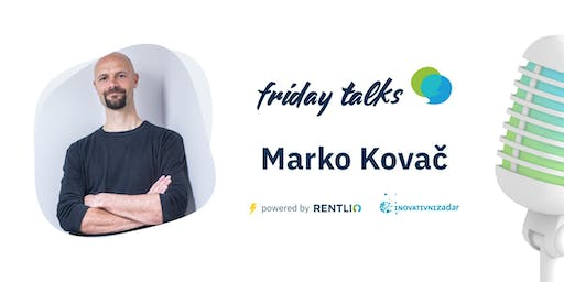 Friday Talks - Marko Kovač