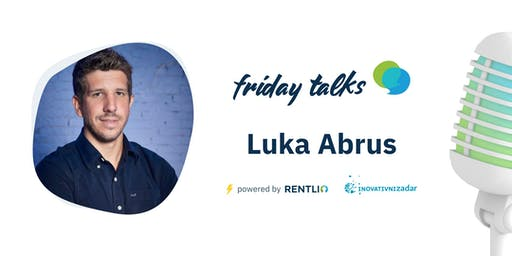 Friday Talks - Luka Abrus