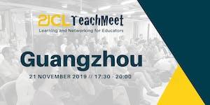21CLTeachMeet Guangzhou  - 21 November