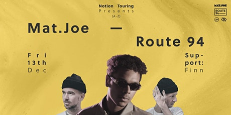 Notion Touring Presents; Mat.Joe & Route 94 tickets