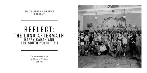 REFLECT - The Long Aftermath: Harry Kahan and the South Perth R.S.L