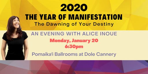 2020 The Year of Manifestation with Alice Inoue