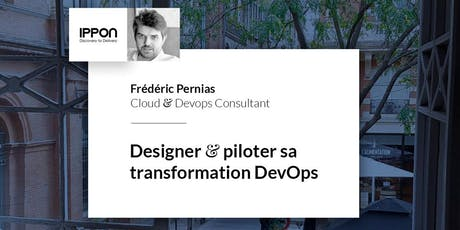 Formation Ippon Toulouse : Designer et piloter sa transformation DevOps billets