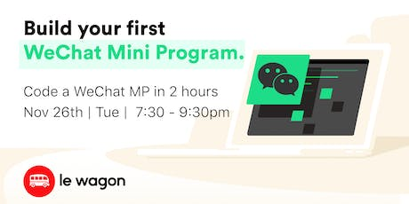 Build your first WeChat Mini Program in 2h tickets