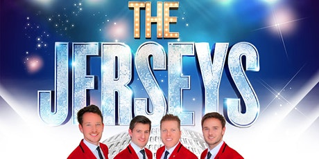 The Jerseys - Frankie Valli & The Four Seasons Tribute Night! tickets