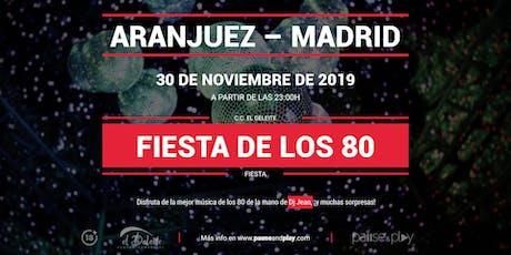Fiesta de los 80 con Dj Jean en Pause&Play El Deleite entradas