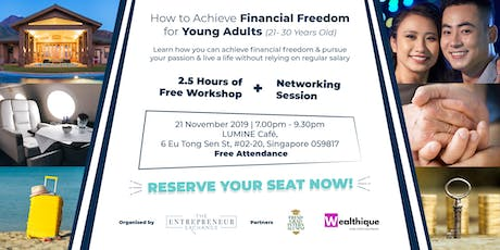 How to Achieve Financial Freedom for Young Adults (21- 30 Years Old): 21Nov tickets